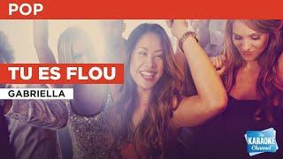 Tu es flou : Gabriella | Karaoke with Lyrics