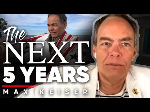 the-next-5-years:-max-keiser's-prediction-of-what-will-happen-in-the-future-|-max-keiser