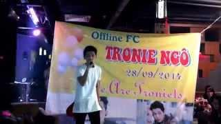 Anh Đã Sai - Offline FC Tronie Ngô ở Thủ Đức