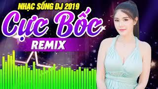 LK Nhạc Sống DJ 2019 - LK Bolero Trữ Tình Remix Căng Mạnh - LK Tình Yêu Remix