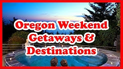 5 Best Oregon Weekend Getaways & Destinations | Love is Vacation