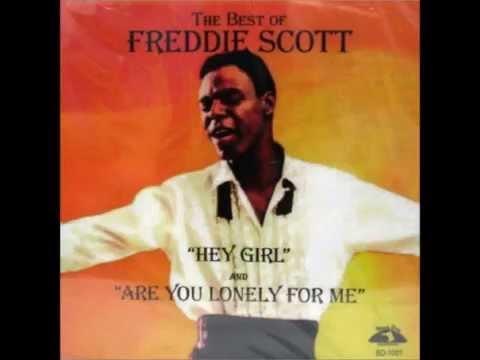 """Freddie Scott  """"Hey, Girl"""""""