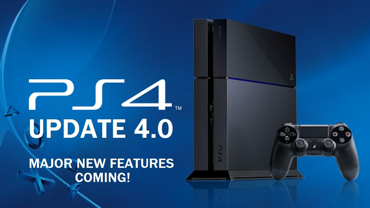 Ps4 Firmware Update 4 0 Major New Features Coming