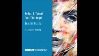 Kydus & Yousef feat. the Angel - Jupiter Rising // CIRCUS051