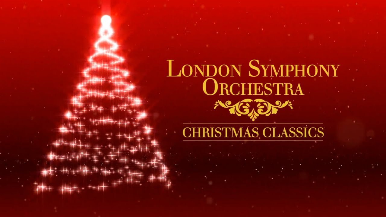 London Symphony Orchestra - Christmas Classics (Full Album)