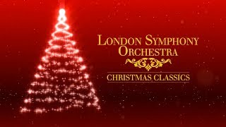 London Symphony Orchestra  Christmas Classics (Full Album)