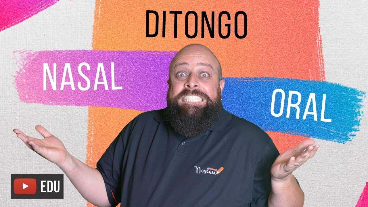 Ditongo Oral x Ditongo Nasal