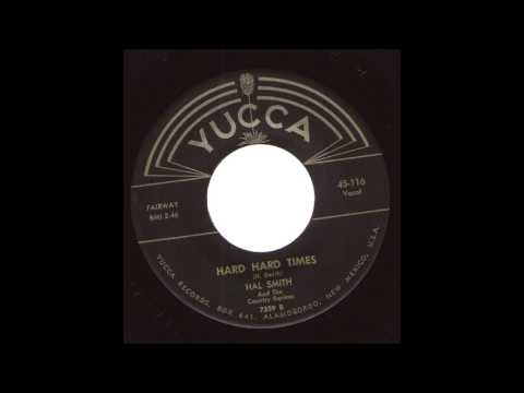 Hal Smith And The Country Squires   Hard Hard Times YUCCA 116