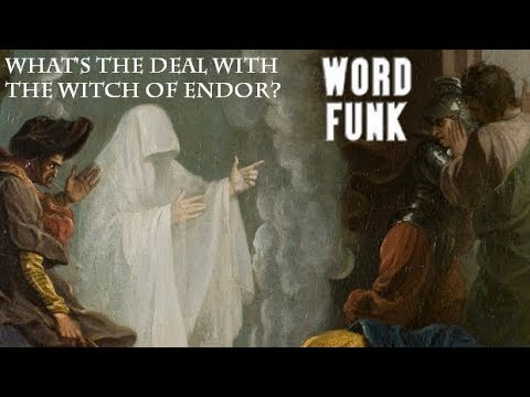 Word Funk #168: What's the Deal with the Witch of Endor?