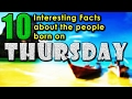 10 interesting facts about the people born on Thursday | Did you know that?