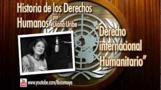 08. Derecho Internacional Humanitario. (Historia de los Derechos Humanos).