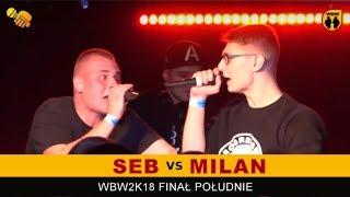 MILAN vs SEB  WBW 2018  Finał Półudnie (B) Freestyle Battle
