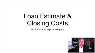 The Loan Estimate, CD, and Closing Costs