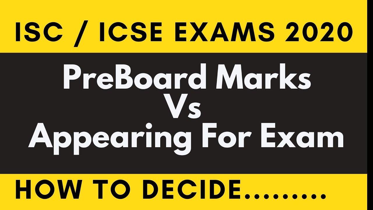 How to choose Between Exam Vs Preboard Marks Option: ISC / ICSE EXAM 2020