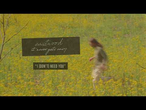 "Eastwood - New Song ""I (Don't) Need You"""