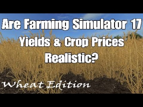 Farming Simulator 17 PS4 | Are FS17 Yield and Crop Prices Realistic? | FS17 Tutorials