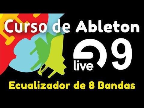 20 - Curso de Ableton Live 9 - Ecualizador de 8 Bandas (En Español)