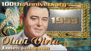 Olavi Virta - 1944 Ennen kuolemaa 1953 - Sydämeni toivomus 1957