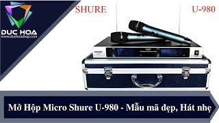 Shure U-980 Giá: 1.450.000đ - Mở hộp khám phá Micro mẫu mã đẹp, Hát nhẹ - duchoashop.com