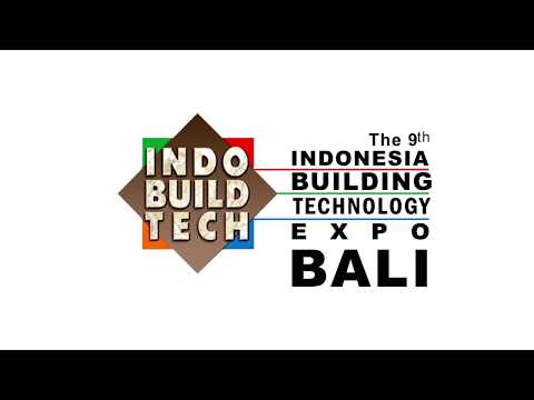 Indonesia's  Largest Building & Interior Exhibition INDOBUILDTECH BALI 2018