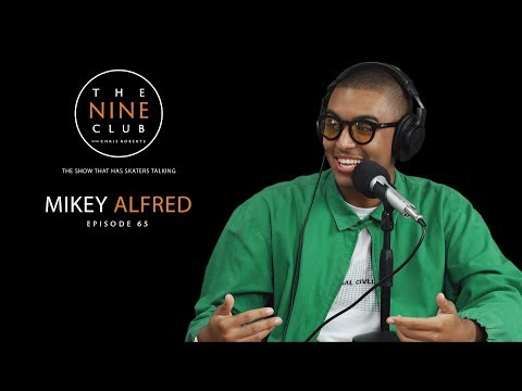 Mikey Alfred | The Nine Club With Chris Roberts - Episode 65