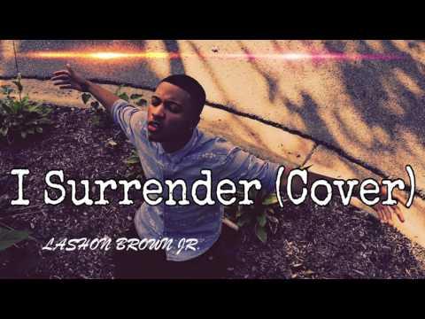 I Surrender - Hillsong Woship (Cover) Lashon Brown