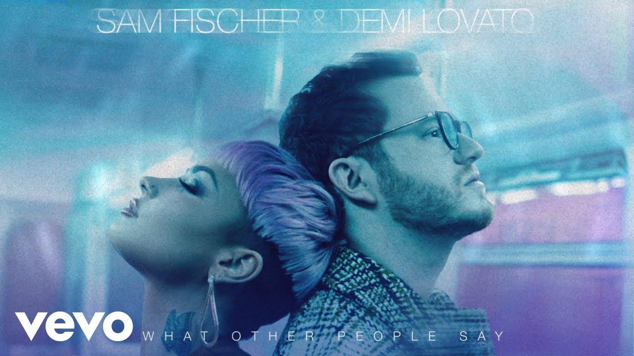 Sam Fischer & Demi Lovato – What Other People Say Lyrics
