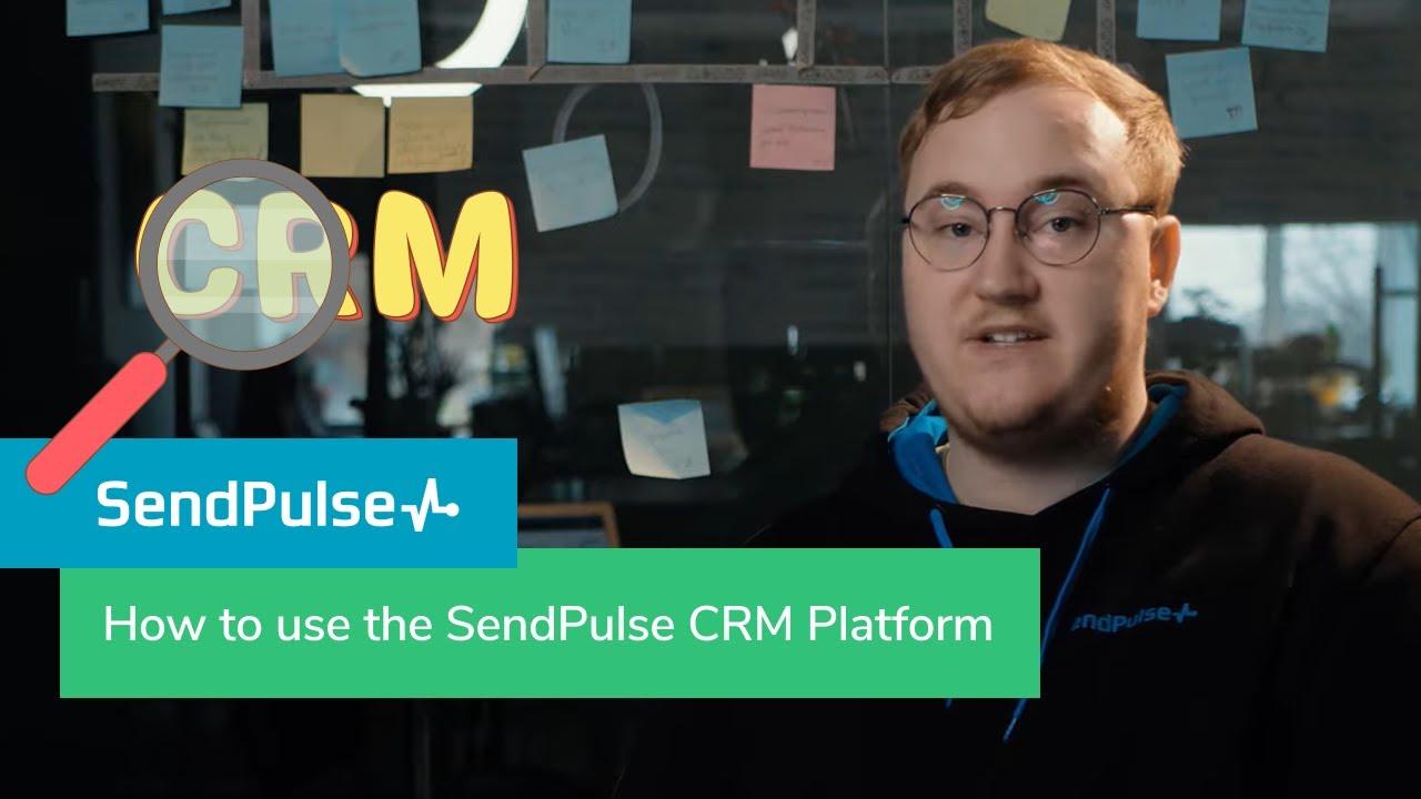 How to use SendPulse's CRM Platform