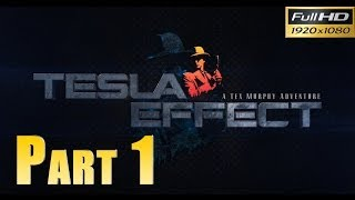 Tesla Effect: A Tex Murphy Adventure - Walkthrough Part 1 Gameplay 1080p