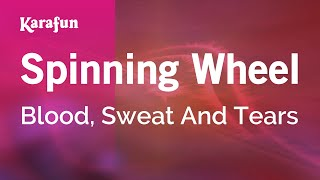 Karaoke Spinning Wheel - Blood, Sweat And Tears *