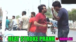Heat Stroke Prank by Nadir Ali - #P4Pakao