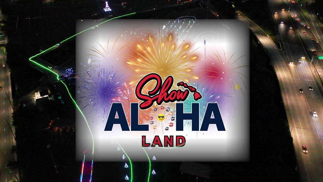 #ShowAlohaLand 2020 - Until Jan 9,2021