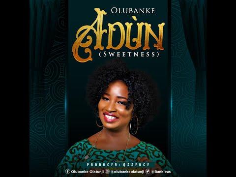 Adun (sweetness) - Olubanke [Lyric Video]