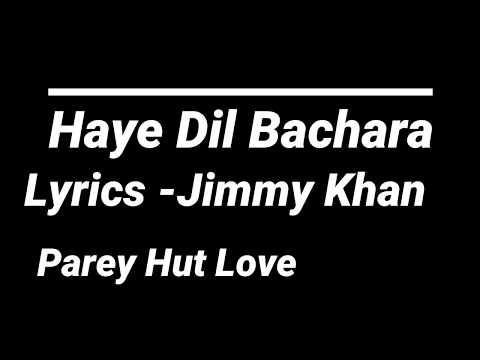 haye-dil-bechara-lyrics-i-jimmy-khan- -parey-hut-love