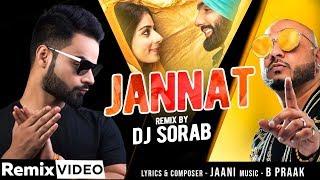 Jannat (Official Remix) | Ammy Virk | Tania | B Praak  | Jaani | DJ Sorab | Latest Punjabi Song 2020