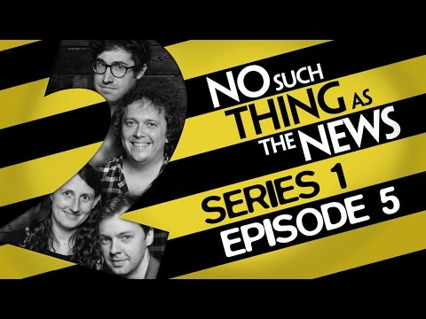 No Such Thing As The News  | Series 1, Episode 5