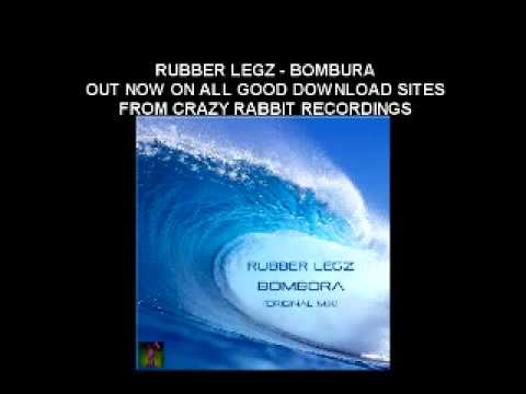 Rubber Legs - Bombura, Lush,deep house out now on all download sites