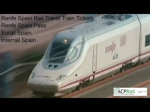 Renfe Spain Rail Travel Train Tickets - Renfe Spain Pass - Eurail Spain - Interrail Spain
