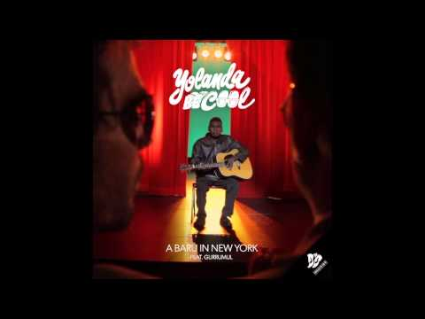 Yolanda Be Cool - A Baru In New York ft. Gurrumul (Chocolate Puma Remix)
