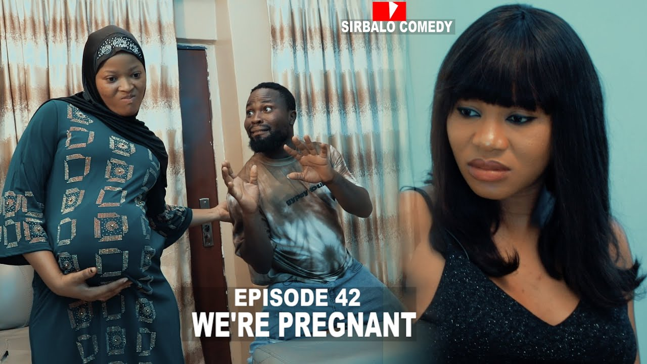 Download WE'RE PREGNANT - SIRBALO AND BAE ( EPISODE 42 )