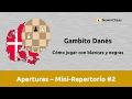 Gambito Danés. Cómo jugar con blancas y negras. Mini-repertorio #2