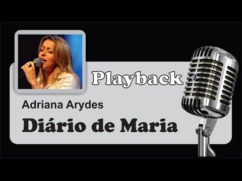 ( PLAYBACK ) - DIÁRIO DE MARIA - Adriana Arydes