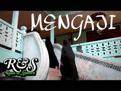 MENGAJI -  Runa & Syakira ( Official Music Video )