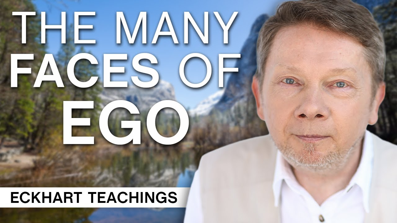 The Many Faces of Ego | Eckhart Tolle Teachings