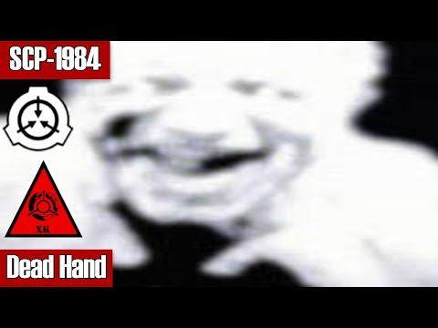 SCP-1984 Dead Hand (Object Class: Keter)