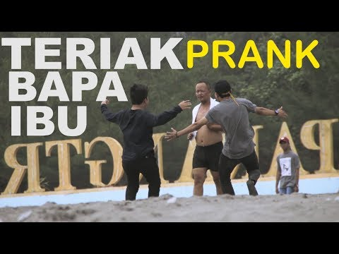 TERIAK AYAH IBU KE ORANG GA KENAL - PRANK INDONESIA