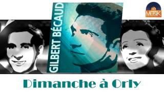 Gilbert Becaud - Dimanche à Orly (HD) Officiel Seniors Musik