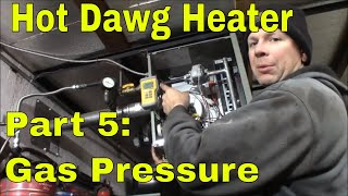 Hot Dawg 60,000 BTU Heater Part 5:  Setting the Gas Pressure with a Manometer