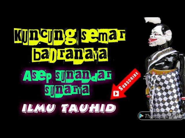 Kuncung Semar Badranaya Wayang Golek Asep Sunandar Sunarya Youtube