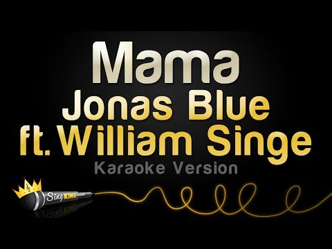 Jonas Blue ft William Singe  Mama Karaoke Version